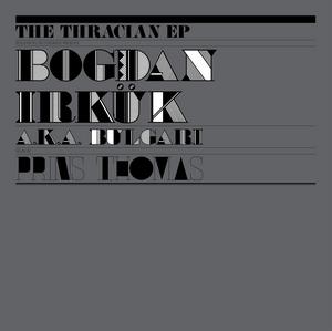 IRKUK, Bogdan aka BULGARI - The Thracian EP