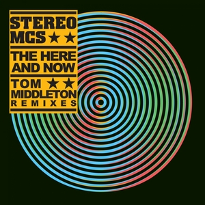 Stereo MCs - The Here & Now (Tom Middleton remixes)