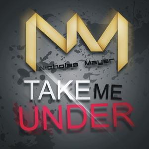 MAYER, Nicholas - Take Me Under