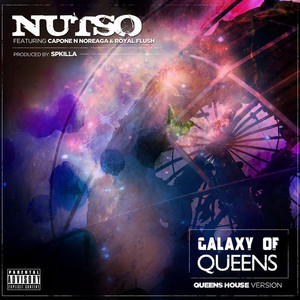 NUTSO feat CAPONE N NOREAGA & ROYAL FLUSH - Galaxy Of Queens Single