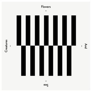 FLOWERS & SEA CREATURES - Going To A Town EP