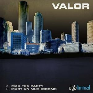 VALOR - Mad Tea Party