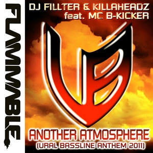 DJ FILLTER/KILLAHEADZ feat MC B-KICKER - Another Atmosphere (Official Ural Bassline Anthem 2011)