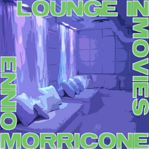 MORRICONE, Ennio - Lounge In Movies