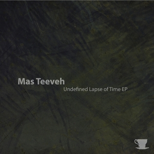 TEEVEH, Mas - Undefined Lapse Of Time