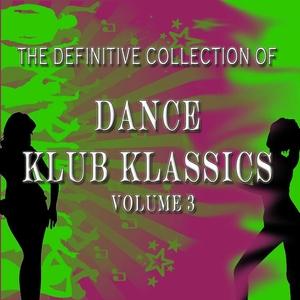 VARIOUS - The Definitive Collection Of Dance Klub Klassics Vol 3