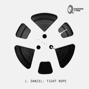 J DANIEL - Tight Rope