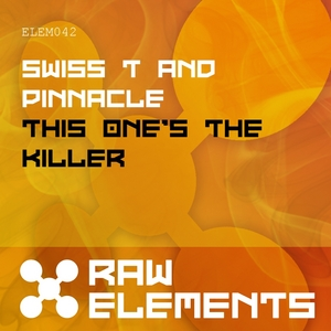 SWISS T/PINNACLE - This One's The Killer