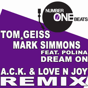 TOM GEISS/MARK SIMMONS feat POLINA - Dream On ACk & Love N Joy Remix