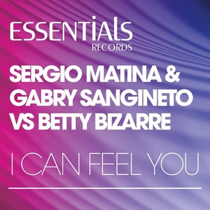 MATINA, Sergio/GABRY SANGINETO vs BETTY BIZARRE - I Can Feel You