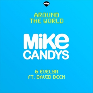 CANDYS, Mike/EVELYN feat DAVID DEEN - Around The World