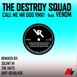 DESTROY SQUAD, The feat VENOM - Call Me Mr God remix