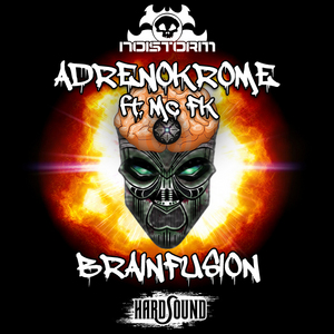 ADRENOKROME feat MC FK - Brainfusion