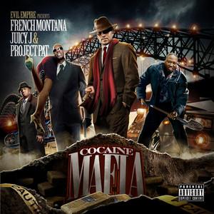 FRENCH MONTANA/JUICY J/PROJECT PAT - Cocaine Mafia
