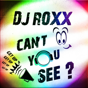 DJ ROXX - Can't You See?