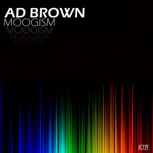 BROWN, Ad - Moogism