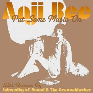 BEE, Anji - Put Some Music On