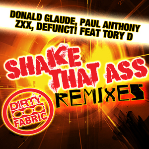 GLAUDE, Donald/PAUL ANTHONY/ZXX & DEFUNCT! feat TORY D - Shake That Ass (Remixes)