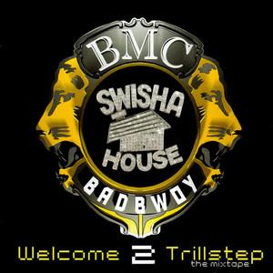 BADBWOY BMC - Swishahouse Presents Welcome 2 Trillstep