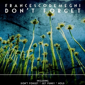 DEMEGNI, Francesco - Don't Forget