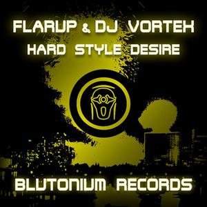 FLARUP/DJ VORTEX - Hard Style Desire