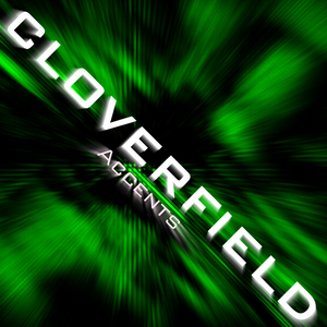 CLOVERFIELD - Accents