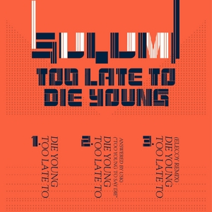SULUMI - Too Late To Die Young