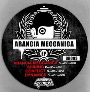 DUALCORE808 - Arancia Meccanica EP