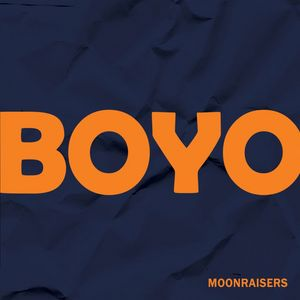 MOONRAISERS - Boyo
