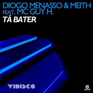 MENASSO, Diogo/MEITH feat MC GUY H - Ta Bater