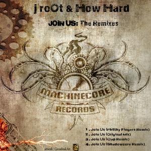 J ROOT & HOW HARD - Join Us: (The remixes)