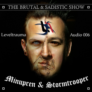 STORMTROOPER/MINUPREN - The Brutal & Sadistic Show