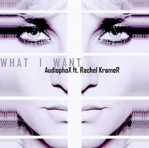 AUDIOPHOX feat RACHEL KRAMER - What I Want