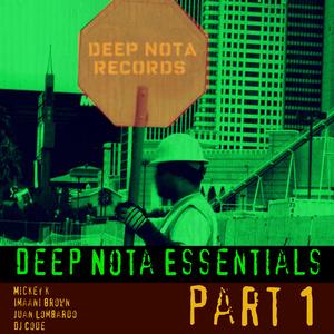 MICKEY K/JUAN LOMBARDO/DJ CODE - Deep Nota Essentials (Part 1)
