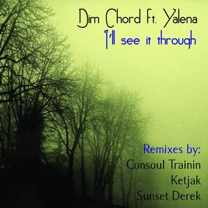 DIM CHORD feat YALENA - I'll See It Through