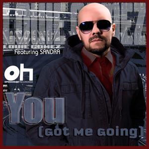 GOMEZ, Louie feat SANDRA - You (Got Me Going)