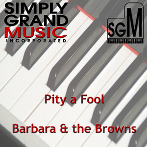 BARBARA & THE BROWNS - Pity A Fool