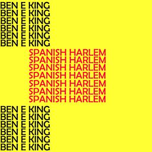 KING, Ben E - Spanish Harlem