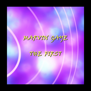 GAYE, Marvin - The First