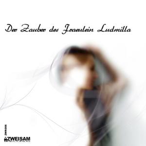 TRUMMER, Stefan - Der Zauber Des Fraulein Ludmilla