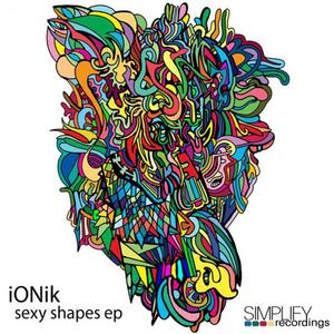 IONIK - Sexy Shapes EP
