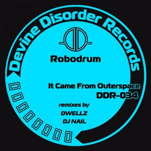 ROBODRUM - It Came From Outerspace
