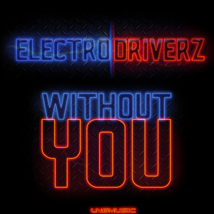 ELECTRO DRIVERZ - Without You