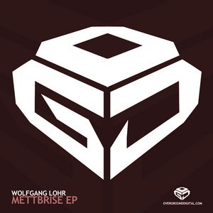 WOLFGANG LOHR - Mettbrise EP