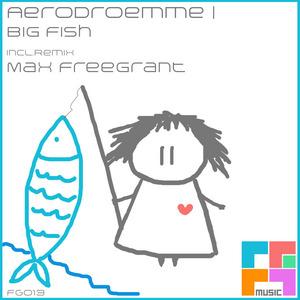 AERODROEMME - Big Fish
