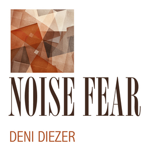 DIEZER, Deni - Noise Fear
