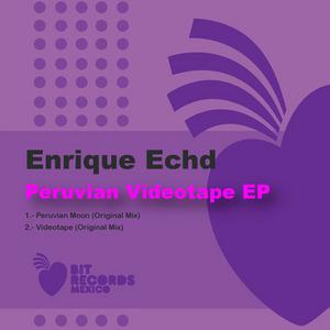 ECHD, Enrique - Peruvian Videotape EP