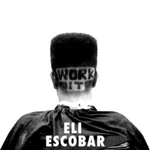 ESCOBAR, Eli - Work It
