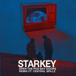 STARKEY feat CENTRAL SPILLZ - Open The Pod Bay Doors (remix)