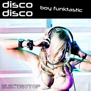 BOY FUNKTASTIC - Disco Disco